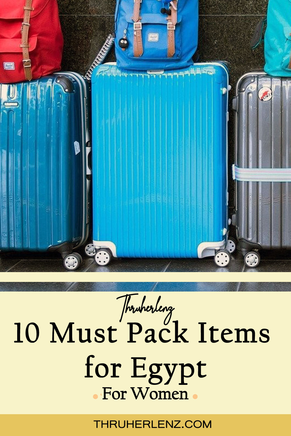 10 Must Pack Items Every Woman Needs to Bring to Egypt