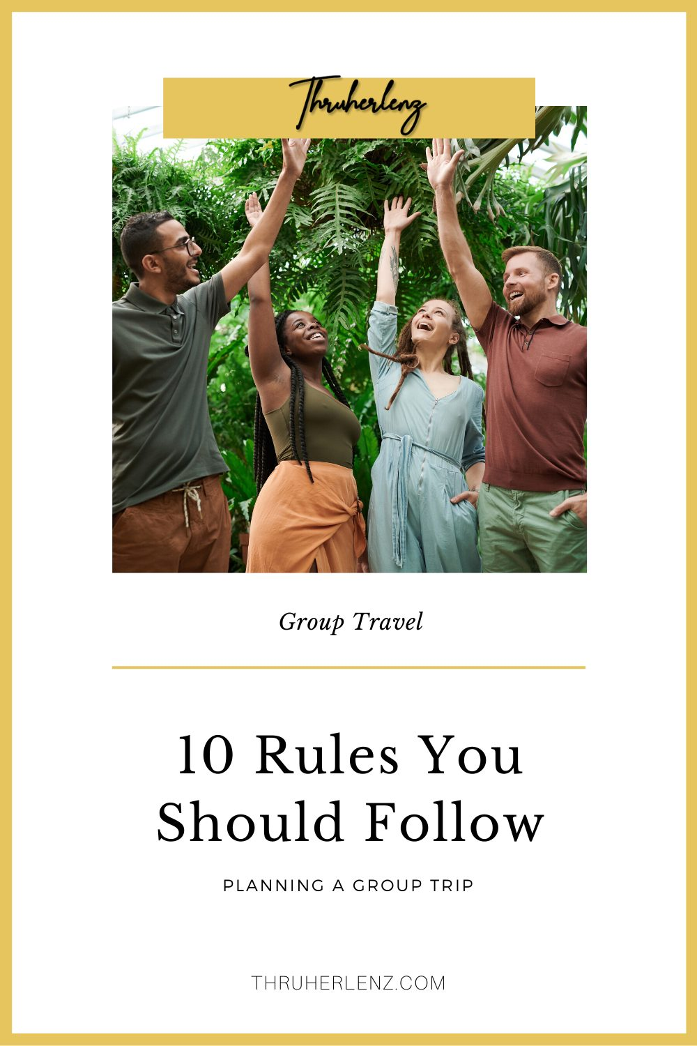 Group Travel: 10 Foolproof Rules for Traveling with Others