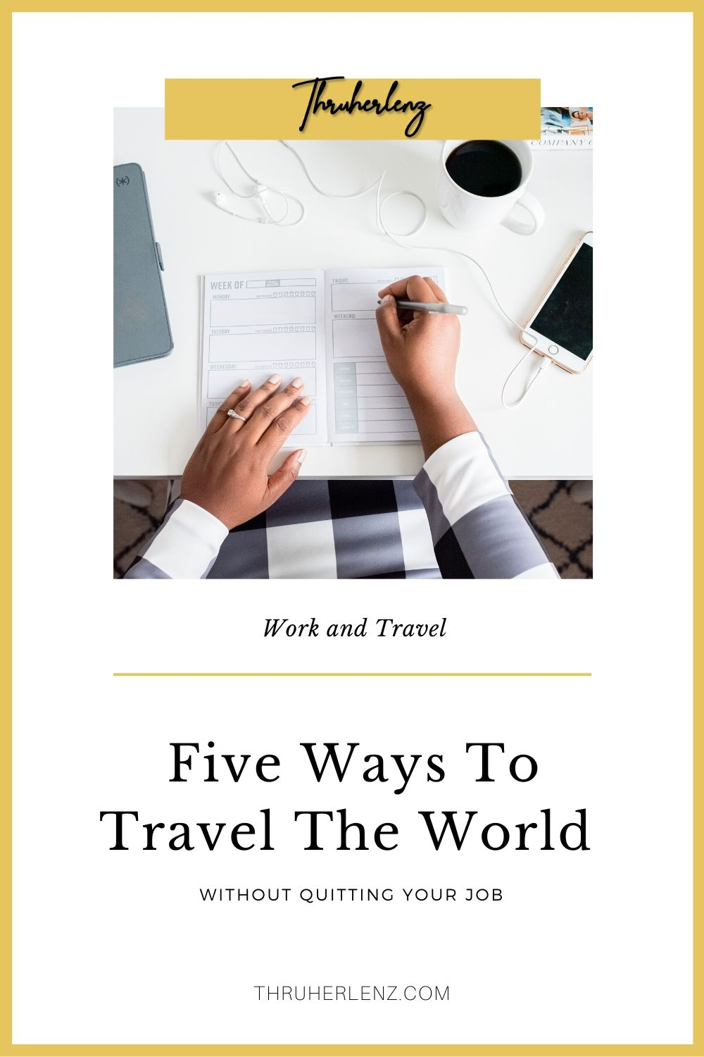 Work and Explore: Five Ways To Travel The World Without Quitting Your Job